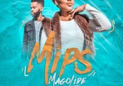 MIPS – Magolide ft. Dj Vitoto