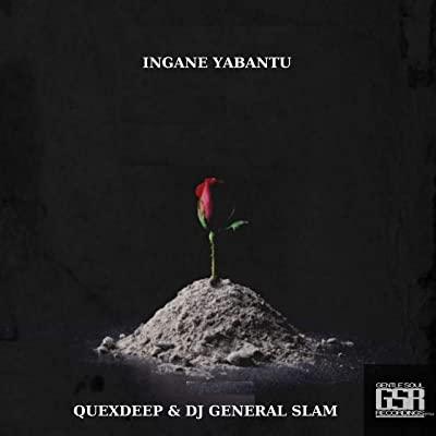 QueXdeep & DJ General Slam – Ingane Yabantu (Original Mix)