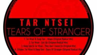 Tar Ntsei, Zithane & Deep Sen – Tears Of Stranger (Original Mix)