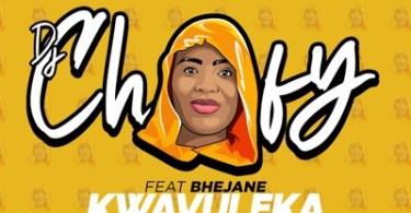 DJ Chofy – Kwavuleka Ft. Bhejane