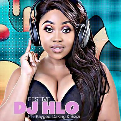 DJ Hlo – Festive Ft. KayGee DaKing & Bizizi