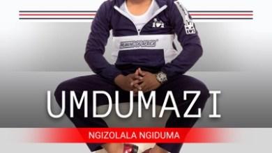 Umdumazi – Umlaba (Ngizolala Ngiduma)