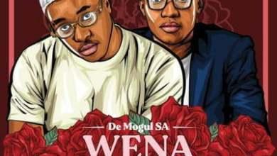 De Mogul SA – Wena Wedwa ft. Sino Msolo