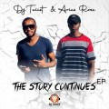 DJ Twiist & Aries Rose – The Story Continues EP