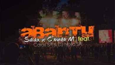 Sdida & C'buda M – aBanTu Ft. Caras SA & DJ Nova SA