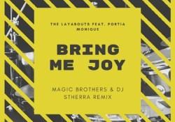 The Layabouts – Bring Me Joy (Magic Brothers & Dj Stherra Remix) ft. Portia Monique