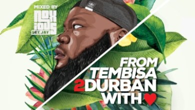 Noxious DJ – From Tembisa 2 Durban With Love Mix