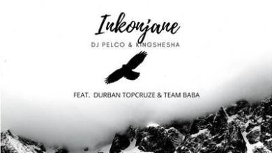 Dj Pelco & Kingshesha – Inkonjane ft. Durban TopCruz & TeamBaba