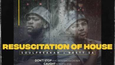 Soulfreakah & Brett SA – Don't Stop ft. Mogomotsi Chosen