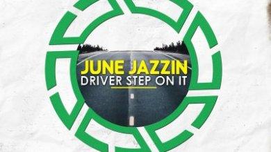 June Jazzin – Driver Step On It