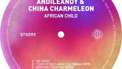 Andile Andy & China Charmeleon – I Give Myself Away ft. Nkulu Keys