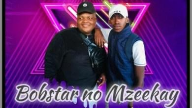 Bobstar no Mzeekay – Kuyoze Kubenini Kunje