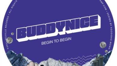 Buddynice – Begin To Begin EP