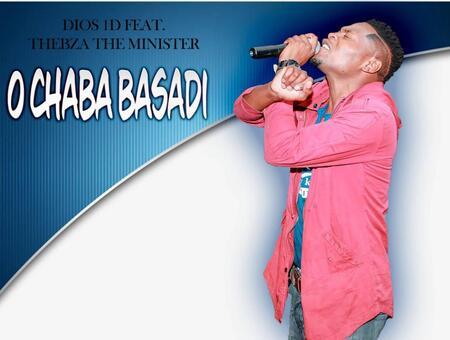 Dios 1D – Ochaba Basadi ft. DJ Tebza The Minister