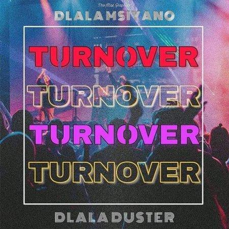 Dlala Duster & Msiyano – Turnover