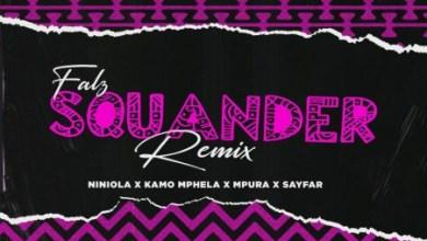 Falz – Squander (Remix) ft. Kamo Mphela, Mpura, Niniola & Sayfar