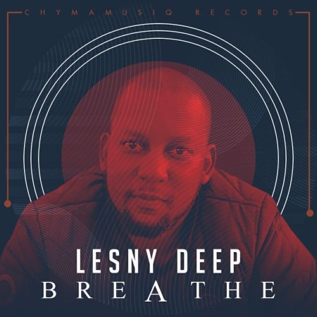 Lesny Deep – Breathe (Soulful Mix)
