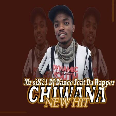 Mr Six21 Dj Dance – Chiwana ft. Da Rapper