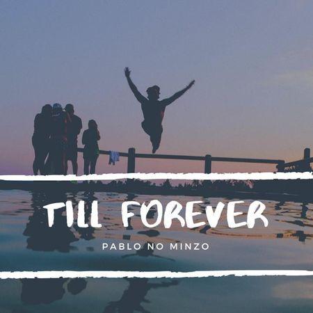 Pablo no Minzo – Till Forever