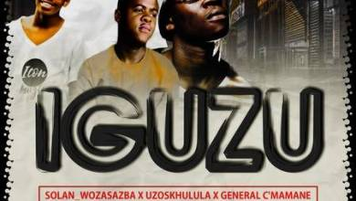 Solan Woza Sabza – iGuzu ft. General Cmamane & Uzoskhulula