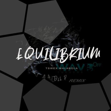 Tswex Malabola – Equilibrium (Vaal Deep's Dark Mix)