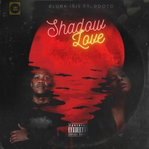 Blurk Isis – Shadow Love ft. PdotO