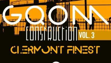 Clermont Finest – Gqom Construction Vol 3 Mix