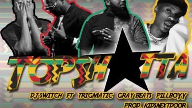 DJ Switch – Top Shotta ft. Trigmatic, Pillboyy & Gray Beats (Song & Video)