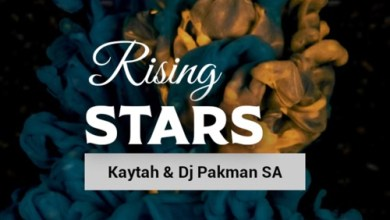 Kaytah & DJ Pakman SA – Rising Stars
