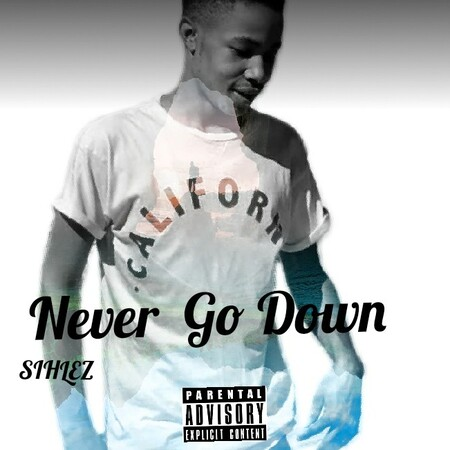 Sihlez – Never Go Down