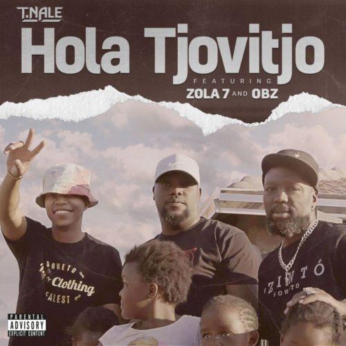 T. Nale Hola Tjovitjo ft. Zola 7 & OBZ Mp3 Download