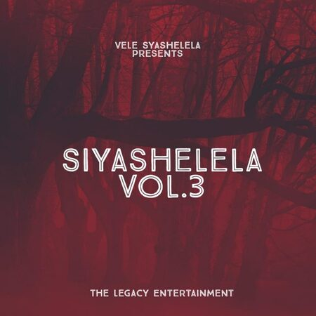 The Legacy Entertainment – Siyashelela Vol 3 (Mixtape)