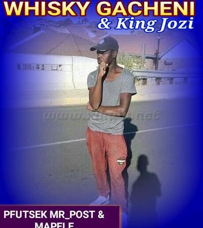 Whisky Gacheni & King Jozi – Pfutsek Mr Post & Mapele