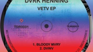 DVRK Henning VETV EP Download Zip