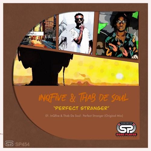 InQfive & Thab De Soul Perfect Stranger Mp3 Download