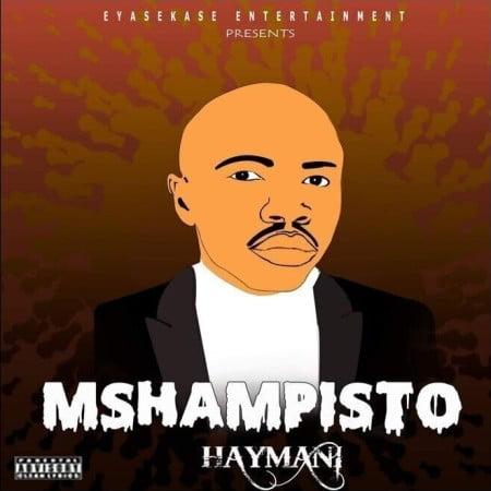 Mshampisto Haymani Mp3 Download