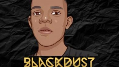 BlackDust Woza – No Name Mp3 Download