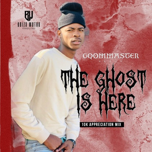 GqomMaster – The Ghost Is Here Vol 1 (10K Appreciation Mix) Download Mp3