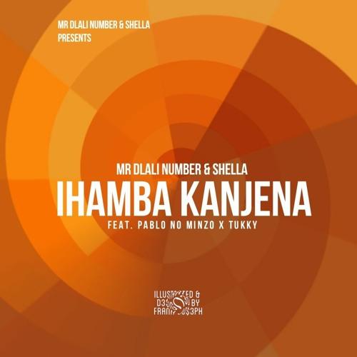 Mr Dlali Number & Shella ft. Pablo no Minzo & Tukky – Ihamba Kanjena Mp3 Download