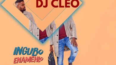 DJ Cleo – Ingubo Enamehlo ft. Lungisa Xhamela & Phiwe S Mp3 Download