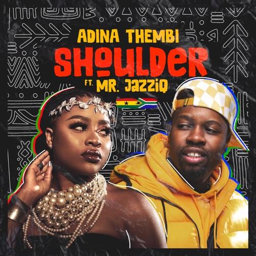 Adina Thembi ft. Mr JazziQ – Shoulder (Yeriba) Mp3 Download