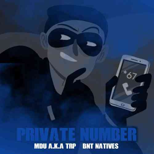 BNT Natives & MDU aka TRP – Private Number Mp3 Download