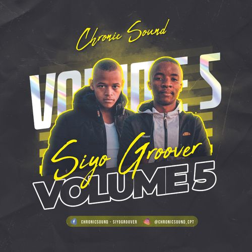 Chronic Sound – Siyo Groover Vol 5 (16K Appreciation Mix) Mp3 Download