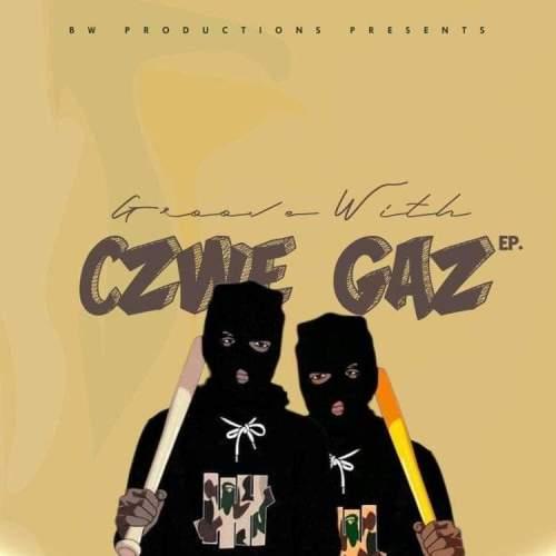 Czwe Gaz – Groove With Czwe Gaz EP Zip Download