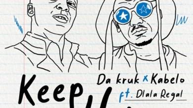 Da Kruk & Kabelo ft. Dlala Regal – Keep Walking Mp3 Download