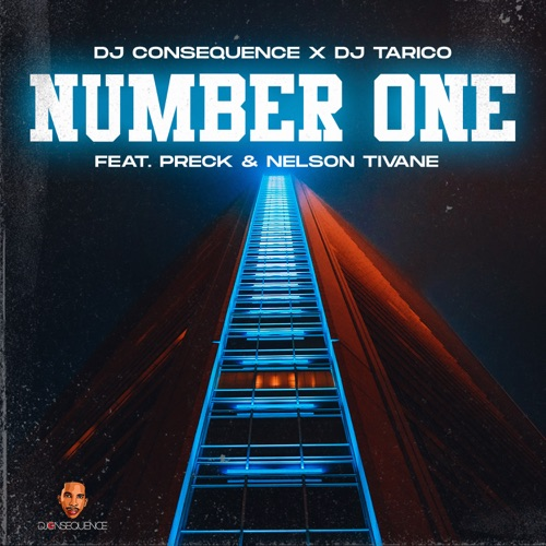 DJ Consequence & DJ Tarico ft. Preck & Nelson Tivane – Number One Mp3 Download