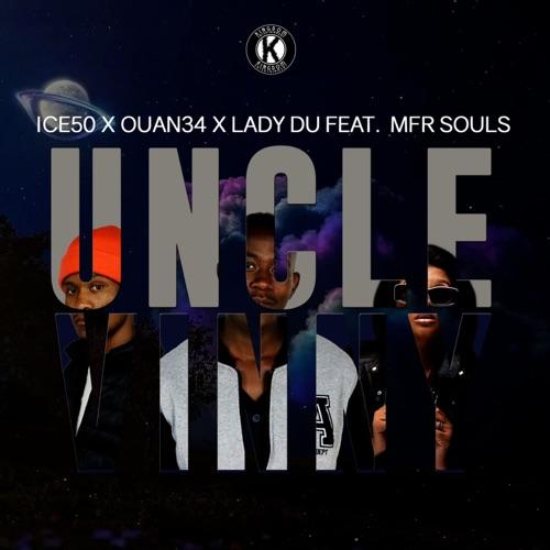 Ice50, Ouan34 & Lady Du – Uncle Vinny ft. MFR Souls Mp3 Download