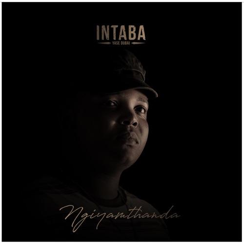 Intaba Yase Dubai – Ngiyamthanda Mp3 Download