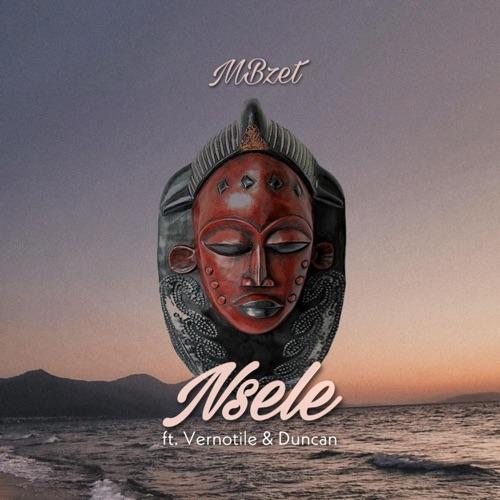 MBzet ft. Vernotile & Duncan – Nsele Mp3 Download