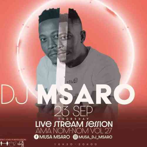 Msaro – AmaNomNom Vol 27 (Live Alakite) Mp3 Download